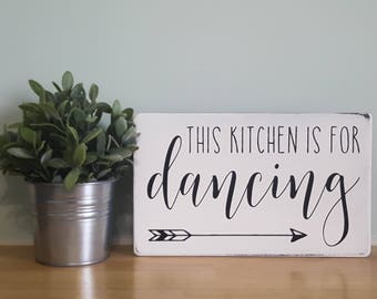 this kitchen is for dancing handmade wooden sign black & white distressed