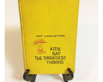 Kids Say the Darndest Things! By Art Linkletter 1958