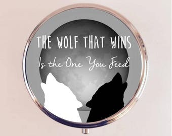 The Wolf That Wins Is the Wolf You Feed Pill Box Pillbox Case Holder Stash Box Native American Saying Two Wolves