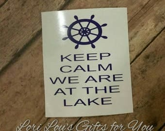 Keep Calm we are at the Lake decal
