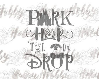 Disney Park Hop 'Til You Drop SVG DXF Silhouette Cut File PNG