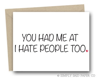 Funny Love Card - You had me at I hate people too - funny valentines card, anniversary card, funny valentines day card,  friendship card