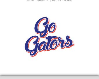 Go Gators - Florida Gators Graphic - Florida SVG - SVG file - Cut Files - Florida Gators SVG - Vector Art - Ready to Use!