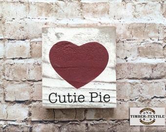 "Cutie Pie Sign, Valentine's Day Sign, Rustic Wall Decor, Farmhouse Wall Decor, 5.5""H x 5""W"