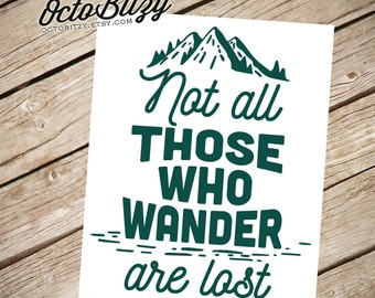 Not All Those Who Wander are Lost, Typography Vinyl Decal Sticker
