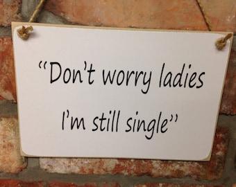 WEDDING - Ref:0005 Don't worry ladies I'm still single