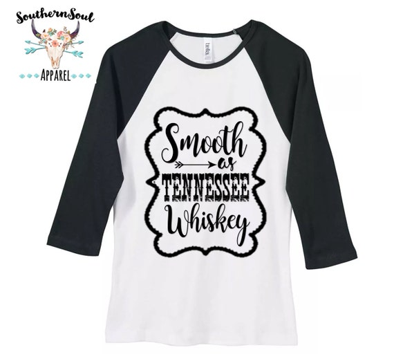 Smooth As Tennessee Whiskey, Baseball Raglan Tee, Country T Shirt, Southern T Shirt, Country Boutique Shirt
