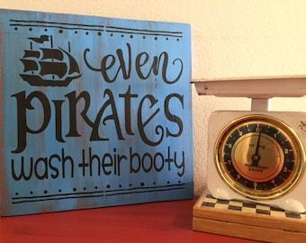 LARGE U0027Even Pirates Wash Their Bootyu0027   Wooden Sign   Fun Bathroom Decor
