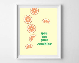 You Are Pure Sunshine Orange Fruit Printable - Orange fruit print - fruit wall art - nursery decor - Orange Wall Art Print - Kids Room Decor