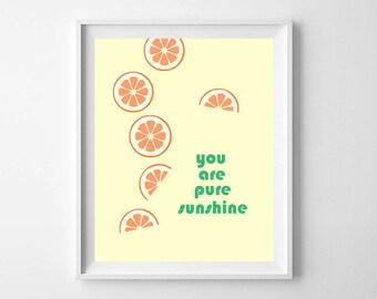 You Are Pure Sunshine Orange Fruit Printable - Orange fruit print - fruit wall art - nursery decor - Orange Wall Art Print - Kids Room Decor