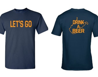 West Virginia, Let's Go Drink A Beer t shirt, shirt
