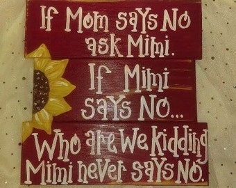 If Mom says no ask Mimi