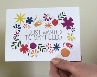 I Just Wanted to Say Hello Greeting Card