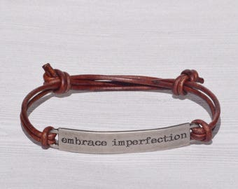 Leather bracelet, hand stamped bracelet, embrace imperfection bracelet, stamped bracelet, leather wrap bracelet, leather bracelets for men