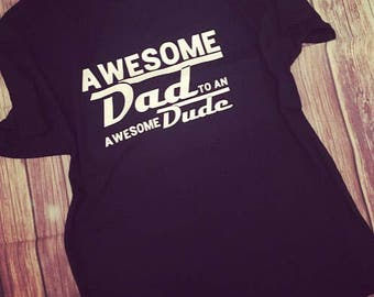 Awesome Dad to an Awesome Dude T-shirt