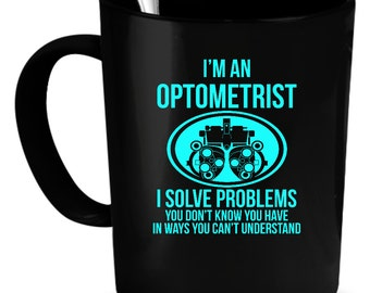 Optometrist Coffee Mug 11 oz. Perfect Gift for Your Dad, Mom, Boyfriend, Girlfriend, or Friend - Proudly Made in the USA! Optometrist gift