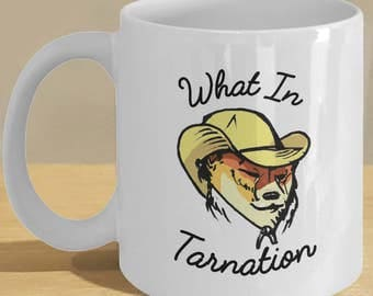 What in Tarnation Dog Meme Mug! Wot N Tarnation Cowboy Hat and Coffee Funny Memes Cup