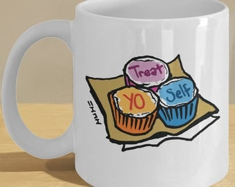 Treat Yo Self gift mug - funny recreation cup with custom cupcake art!