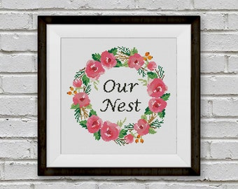 BOGO FREE! Floral Wreath Cross Stitch Pattern, Our Nest Counted xStitch Chart, Inspirational Quote Home Modern Decor, Download #046-2-22