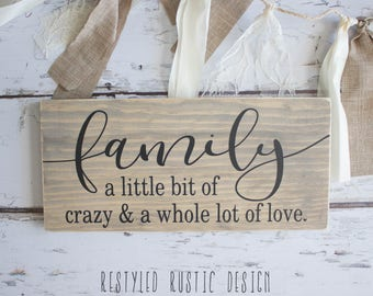 Family a Little Bit of Crazy and a Whole Lot of Love, Family Sign, Mini Sign, Farmhouse Decor, Wall Art