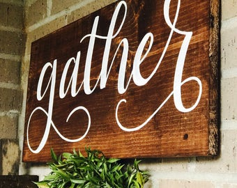 Gather Sign | Front Porch | Wedding | Entry way | Wooden Sign