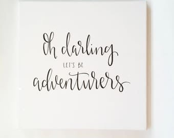 Oh Darling, Let's Be Adventurers - Canvas