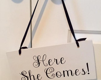 Here She Comes Hanging Sign White/Black