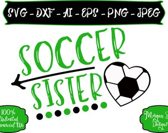 Soccer Sister SVG - Soccer SVG - Sister SVG - Sports Sister svg - Files for Silhouette Studio/Cricut Design Space