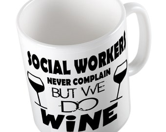 Social Workers never complain but they do wine mug