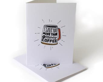 More Than Coffee Love Greeting Card