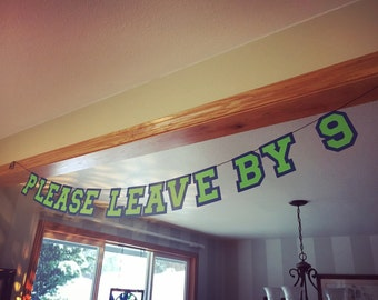 "Handmade ""Please Leave By 9"" banner"