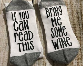 If you can read this socks - Bring Me Some Wine  - Novelty Socks - Funny Socks - Gifts for Her - Stocking Stuffers - Socks with words - Wine
