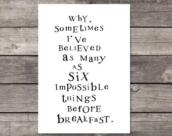 Alice In Wonderland Print Six Impossible Things Alice Quote Print Inspirational Quote Alice In Wonderland Gift Kitchen Decor Monochrome Art