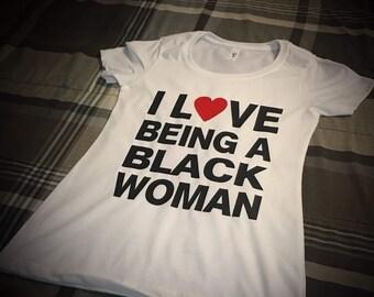 I Love Being A Black Women T-shirt for Women - White