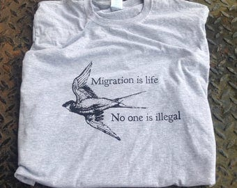 Migration is life / No one is illegal T shirt