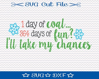 1 Day of Coal Christmas SVG File, SVG Cut File for Silhouette, Xmas SVG, Happy Holidays, Funny Christmas svg, Naughty svg