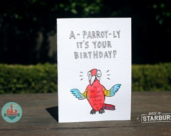 Greeting Card - A-Parrot-Ly It's Your Birthday? / Birds + Animal Puns