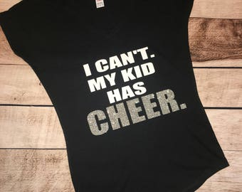 Cheer Mom Shirt, I Can't My Kid Has Cheer, Cheer Mom Shirt, Cheer Mom, Mothers Day, Mom Cheer Shirt, Cheer Mom Tee, T Shirt, Kids Have Cheer