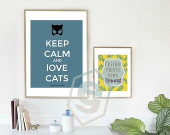 Keep Calm and Love Cats, classic quote for cat lovers and cat woman lovers. A nod to batman blue mask instant download, 8x11, A3 & A5 sizes