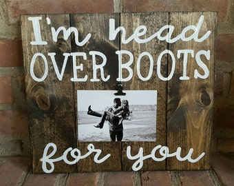 I'm head over boots for you wood sign with photo clip 4x6 photo