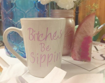 B*tches be sippin'