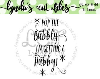 Pop the Bubbly I'm Getting a Hubby SVG/DXF/EPS file