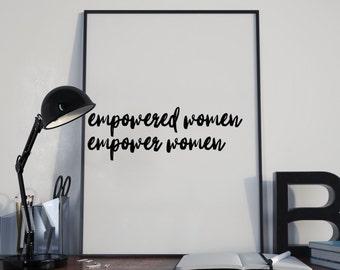 Empowered Women, Empower Women   Feminist Quote   Digital Print   Female Empowerment   Feminist Print   Wall Art   Typography   Girl Power
