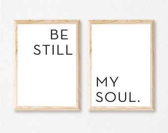 Printable Wall Art Prints, Printable Quotes, Digital Print, Digital Download, Modern Decor, Family Print, Dorm Decor,Be Still My Soul Prints
