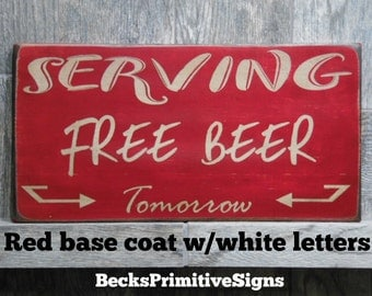 Beer Signs Serving Free Beer Tomorrow Bar signs, Man Cave Sign Antiqued Bar Room Sign, Distressed Signs, Primitive Signs  Signs, Beer Signs