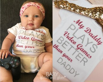 Baby Girl My Daddy Plays Video Games Better than Your Daddy Bodysuit, Baby Girl I Love Daddy, My Daddy and Me, Baby Girl Geek Shirt