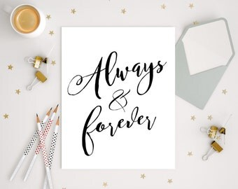 Romantic Wall Art, Always And Forever, Valentine's Day Gift, Anniversary Gift, Couples Gift, Love Print, Love Printable, Love Quote