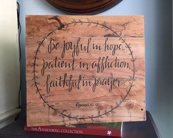 Romans 12:12 sign  Be Joyful in Hope  -  rustic wood sign