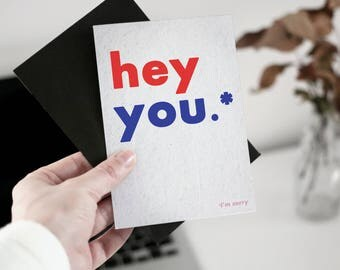 DIGITAL Hey you sorry card, Funny Sorry Card. Printable Apology Card. Link Print, Card For Her, Card For Him. I am sorry card