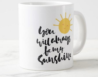 Valentine or love and romance, you are my sunshine, typography gift mug